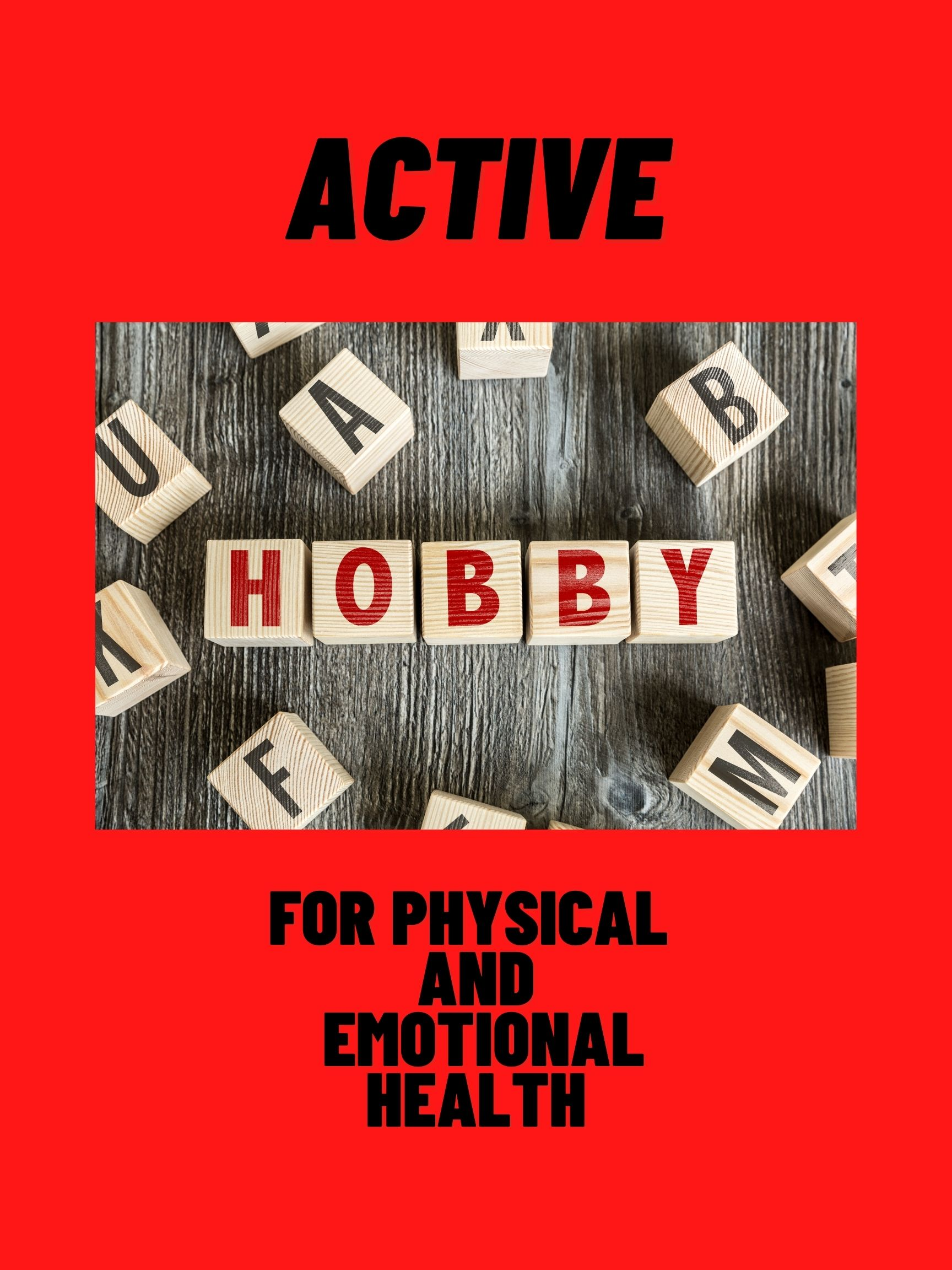 Active Hobbies for Physical and Emotional Health