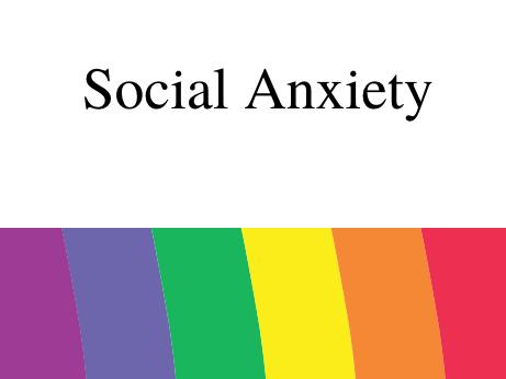 Social Anxiety in the LGBTQ